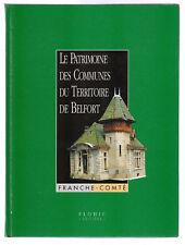 LE PATRIMOINE DES COMMUNES DU TERRITOIRE DE BELFORT Franche Comté FLOHIC - CA59A