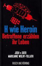 *~ H wie HEROIN - BETROFFENE erzählen ihr LEBEN - Josh v. SOER/ M. WOLNY-FOLLATH