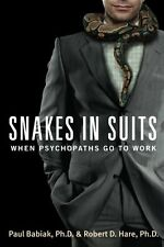 Snakes in Suits: When Psychopaths Go to Work by Paul Babiak, (Paperback), Harper