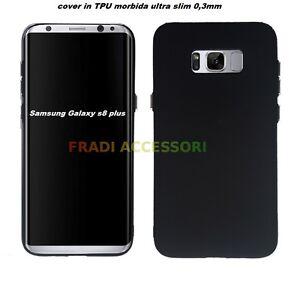 Cover case custodia Samsung Galaxy S8 PLUS TPU ultra slim silicone nera 0,3mm