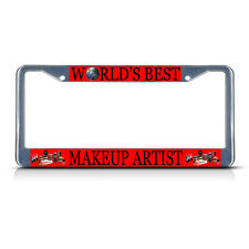 MAKE-UP ARTIST CAREER PROFESSION Metal License Plate Frame Tag Border Two Holes