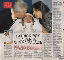 Coupure de presse Clipping 1992 Patrick Roy  (1 page 1/2) la vérité sur maladie
