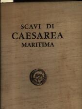 SCAVI DI CAESAREA MARITIMA PRIMA EDIZIONE AA.VV.