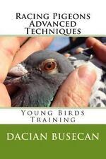 Racing Pigeons Advanced Techniques: Young Birds Training, Busecan, Dacian, New B