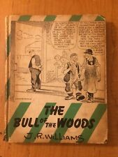 THE BULL OF THE WOODS J.R. Williams HC 1944 OUT OF OUR WAY