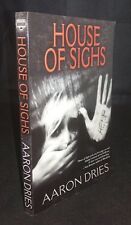 House of Sighs by Aaron Dries (Softcover, 2012) SIGNED 1ST US EDITION