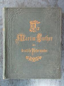 Luther - Dr. Martin Luther : Der deutsche Reformator 1857 - alt