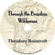 Through the Brazilian Wilderness, Teddy Roosevelt Science Audiobook on 1 MP3 CD