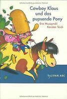 Cowboy Klaus und das pupsende Pony: Stufe A von Karsten ... | Buch | Zustand gut