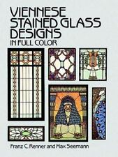 Viennese Stained Glass Designs in Full Color by Franz C. Renner and Max...