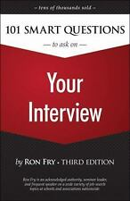 101 Smart Questions to Ask on Your Interview (Ron Fry's How to Study Program) by