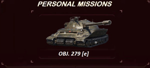 Object 279 (e) Personal Missions World Of Tanks   WoT BOOSTING   NOT BONUS CODE