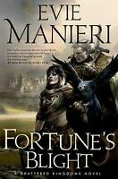 Fortune's Blight by Evie Manieri (A TOR First Edition, 2015, Hardcover)