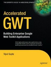 Accelerated GWT: Building Enterprise Google Web Too... by Gupta, Vipul Paperback