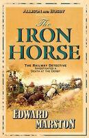 EDWARD MARSTON ___ THE IRON HORSE ___ BRAND NEW ___ FREEPOST UK
