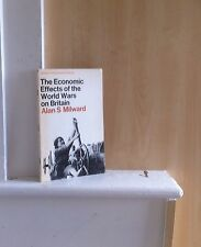 The Economic Effects of the World Wars on Britain; by Alan S Milward