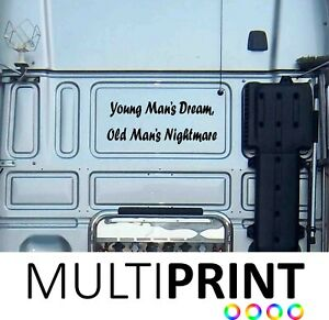 Young Mans Dream Old Mans Nightmare Funny Lorry Sticker Rear of Cab LOR63