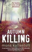 Autumn Killing By Mons Kallentoft. 9781444739954