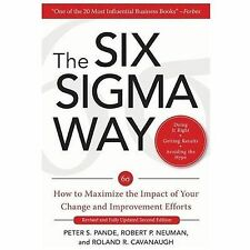 The Six Sigma Way:  How to Maximize the Impact of Your Change and Improvement Ef
