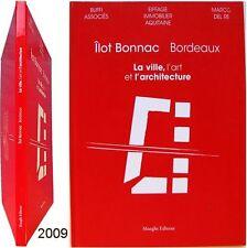 Ilot Bonnac Bordeaux 2009 le Dantec Marco del Re ville art architecture Maeght