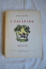 L ESCAPADE DE HENRI DE REGNIER ED LITT DE FRANCE 1945 ILLUS PIERRE ROUSSEAU NUM