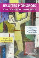 Jesuite Hongrois Sous Le Pouvoir Communiste Szabo/Monfils Occasion Livre