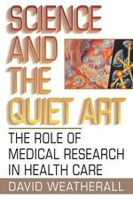 Science and the Quiet Art: The Role of Medical Research in Health Care (Paperbac