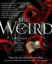 The Weird: A Compendium Of Strange And Dark Stories: By Jeff VanderMeer, Ann ...