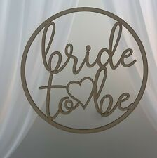 Bride to be Hanging wall sign, wooden hoop/ring, Bridal Shower, Kitchen Tea ,MDF