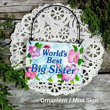 DECO Mini Sign Plaque World's Best BIG SISTER Ornament Family Favor GIFT Decor