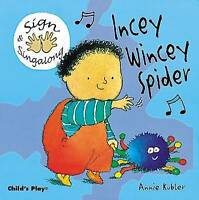 Incey Wincey Spider: BSL (Sign & Singalong) by , Acceptable Used Book (Hardcover