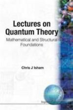 Lectures on Quantum Theory : Mathematical and Structural Foundations by Chris...