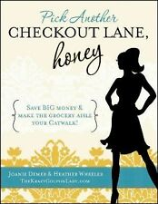 Pick Another Checkout Lane, Honey: Save Big Money & Make the Grocery Aisle your