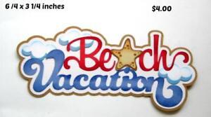 BEACH VACATION TITLE summer boy girl  scrapbook premade paper piecing by Rhonda