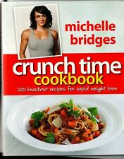 Crunch Time Cookbook, Michelle Bridges, 100 knockout recipes for rapid weighloss