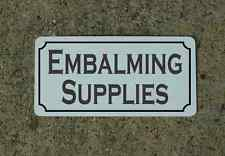 EMBALMING SUPPLIES Vintage Style Metal Sign Macabre Goth Oddity Quackery Autopsy