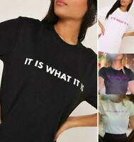 """New Women Celeb Inspired Slogan """"It Is What it is"""" Print on Front top T-Shirt"""