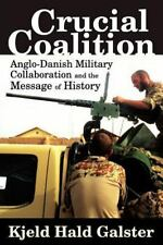 Crucial Coalition: Anglo-Danish Military Collaboration and the Message of
