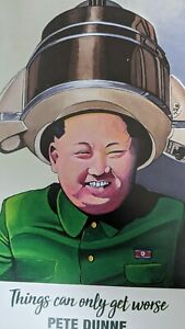 """Pete Dunne """"Kim Jong Wrongun"""" Things Can Only Get Worse colour exhibition flyer"""