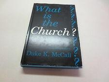 What is the Church? A Symposium of Baptist Thought by Duke K. McCall vintage hb