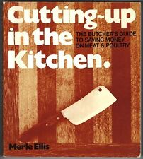 Merle Ellis CUTTING UP IN THE KITCHEN The Butcher's Guide to Meat & Poultry
