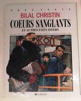BILAL. Coeurs sanglants. Dargaud 1988. EO. Cartonné. ETAT NEUF