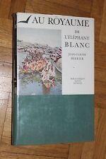 Au royaume de l'éléphant blanc Jean Claude Berrier Amiot Dumont 1957 Dédicacé