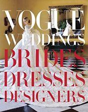 Vogue Weddings : Brides, Dresses, Designers (2012, Hardcover) (2012)…