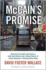 McCain's Promise: Aboard the Straight Talk Express with John McCain and a Whole