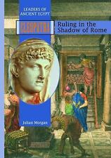 Cleopatra: Ruling in the Shadow of Rome (Leaders of Ancient Egypt)-ExLibrary