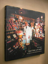 Shutting Up Shop: The Decline of the Traditional Small Shop by John Londei...
