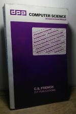 Computer Science - An Instructional Manual by C.S. French from D.P. Publications