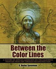 Between the Color Lines: A History of African Americans on the California Fronti