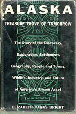 Alaska:Treasure Trove of Tomorrow  by Elizabeth Parks Bright (1956) 1st Edition